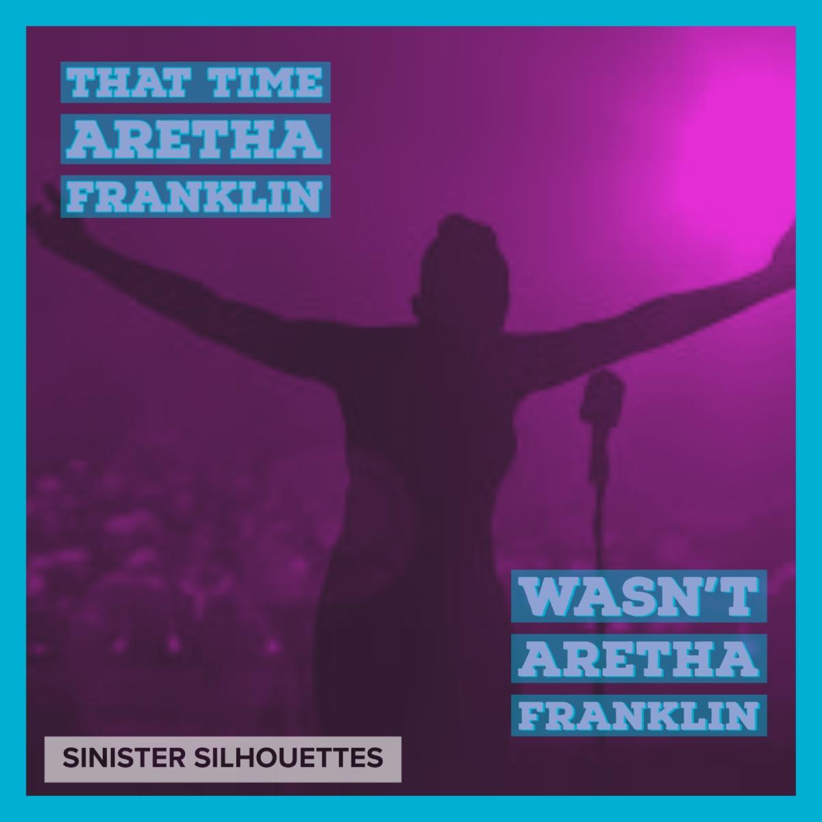 That Time Aretha Franklin Wasn't ArethaFranklin