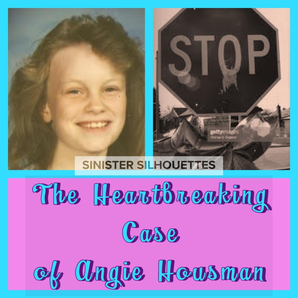 The Heartbreaking Case of AngieHousman