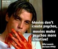 Image result for movies don't create psychos quote