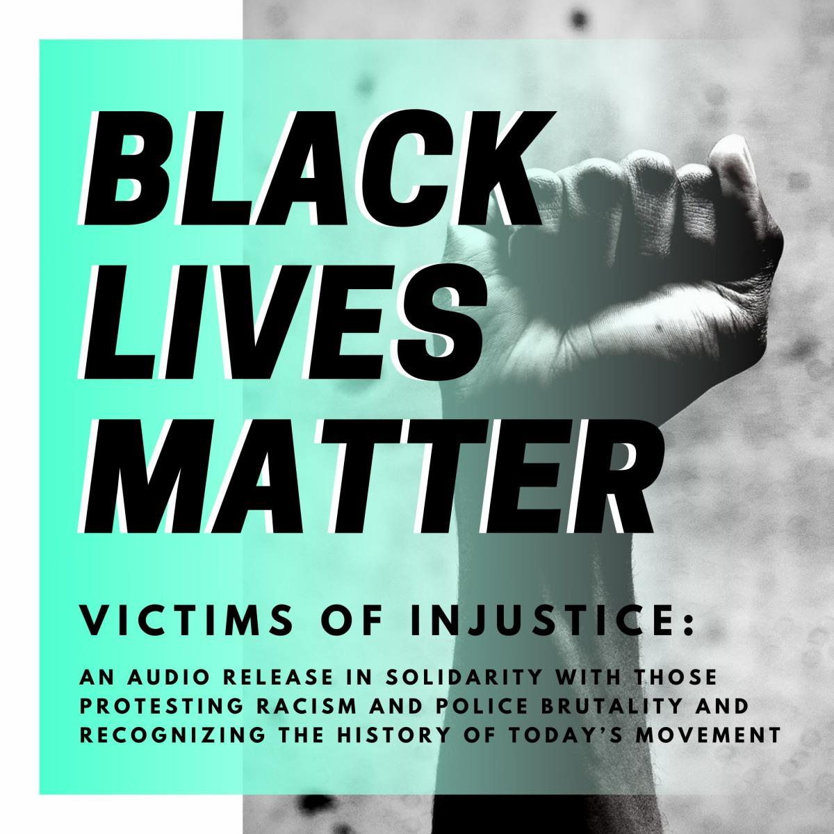 Victims of Injustice: Black LivesMatter